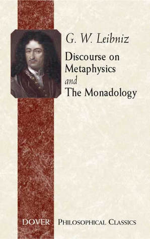 Discourse on Metaphysics/The Monadology (Philosophical Classics)