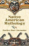 Native American Mythology by Hartley Burr Alexander