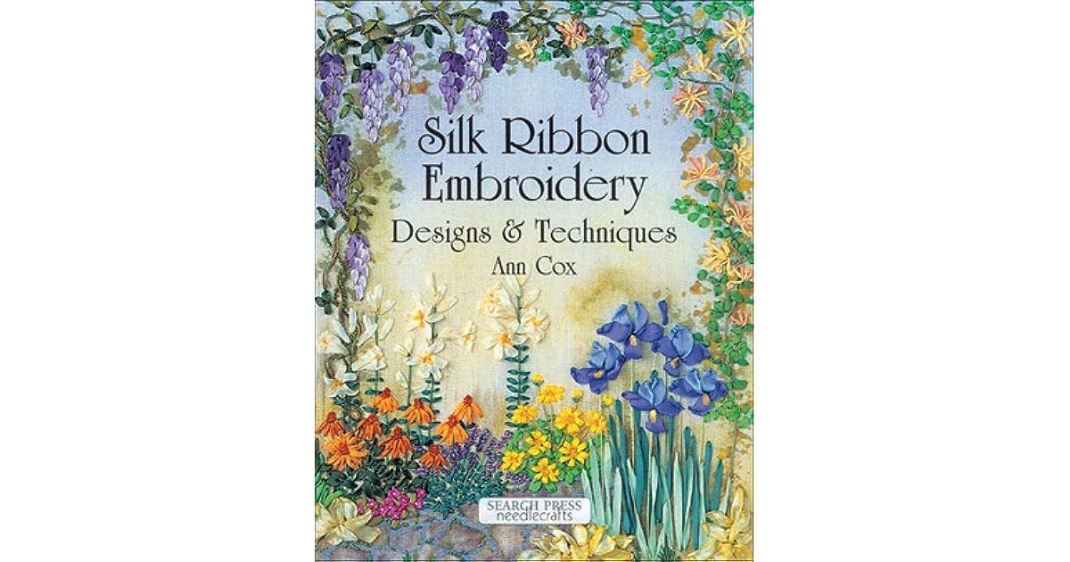 Silk Ribbon Embroidery Designs Techniques By Ann Cox