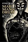 Madman's Drum: A Novel in Woodcuts