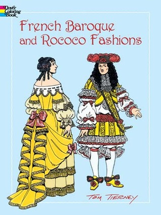 French Baroque and Rococo Fashions by Tom Tierney