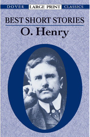 The Best Short Stories Of O Henry By O Henry