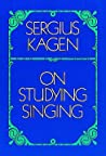 On Studying Singing by Sergius Kagen
