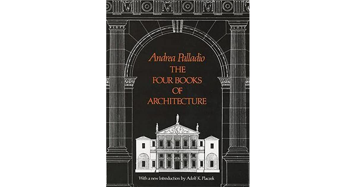 The four books of architecture by andrea palladio fandeluxe Choice Image