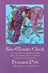 The Wonder Clock or, Four and Twenty Marvelous Tales, Being One for Each Hour of the Day