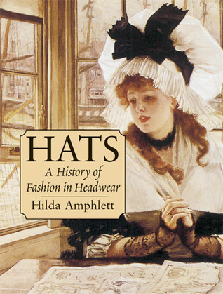 Hats- A History of Fashion in Hea