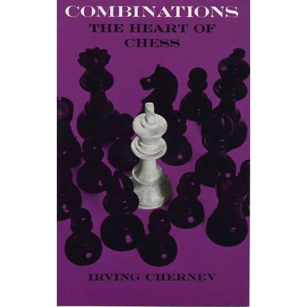 Combinations: The Heart of Chess, Chernev, Irving