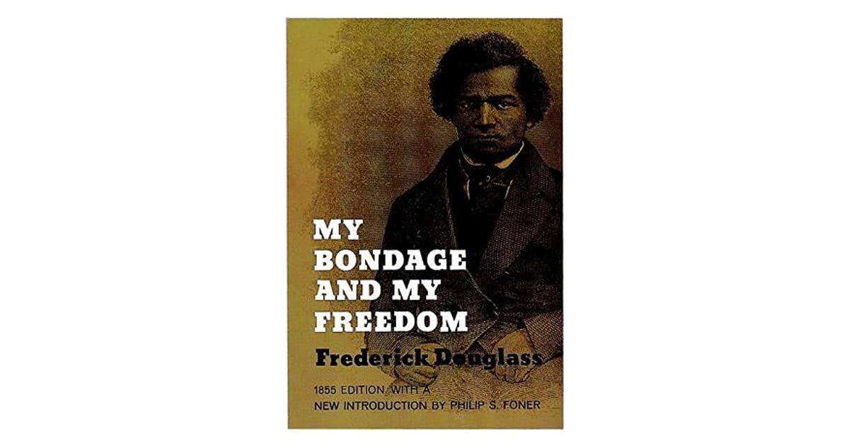 my bondage my freedom My bondage and my freedom is the autobiography of frederick douglass the  excerpt we have focused on details his relationship towards his slaveholder and .