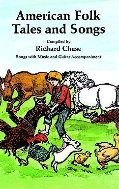 American Folk Tales and Songs by Richard Chase