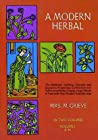 A Modern Herbal, Vol. I by Margaret Grieve