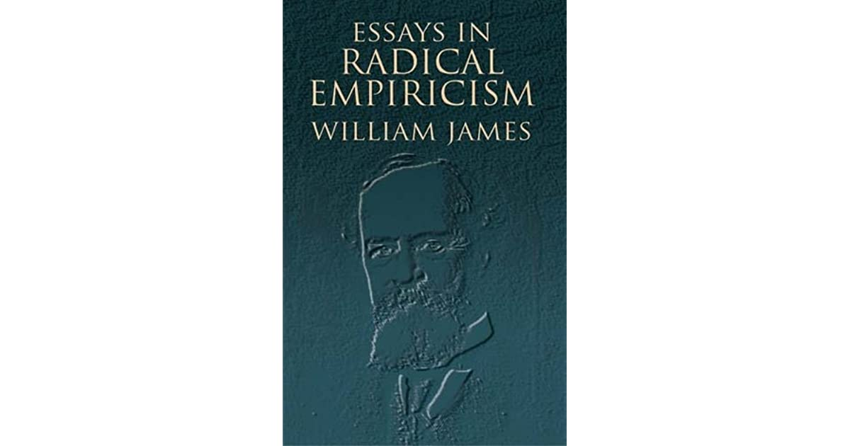 Essays In Radical Empiricism By William James
