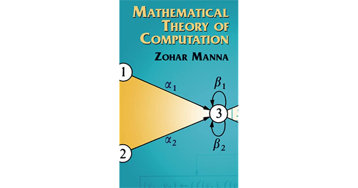 Mathematical Theory Of Computation Zohar Manna Pdf