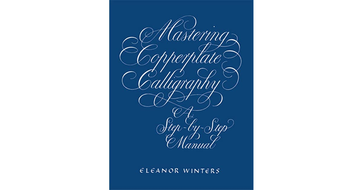 Mastering Copperplate Calligraphy A Step-by-step Manual Pdf