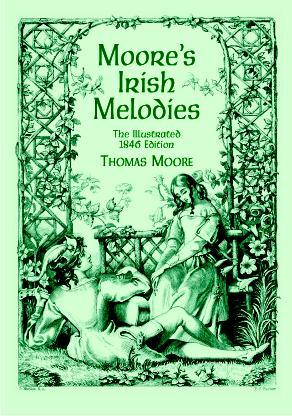 Moore's Irish Melodies: The Illustrated 1846 Edition