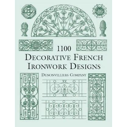1100 Decorative French Ironwork Designs By Denonvilliers Co