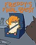 Freddy's Final Quest (The Golden Hamster Saga, #5)