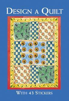 Design a Quilt: With 43 Stickers