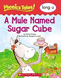 A Mule Named Sugar Cube (Phonics Tales Long U)