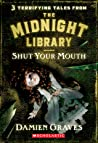 Shut Your Mouth (The Midnight Library, #6)