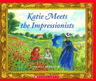 Katie Meets the Impressionists by James Mayhew