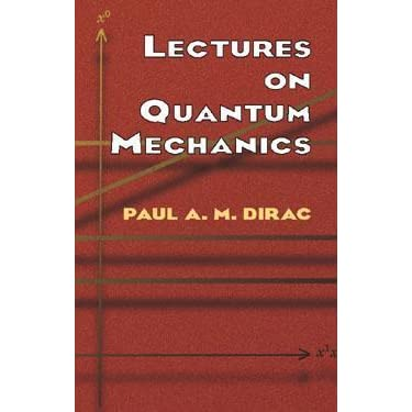 Lectures On Quantum Mechanics Dirac Pdf