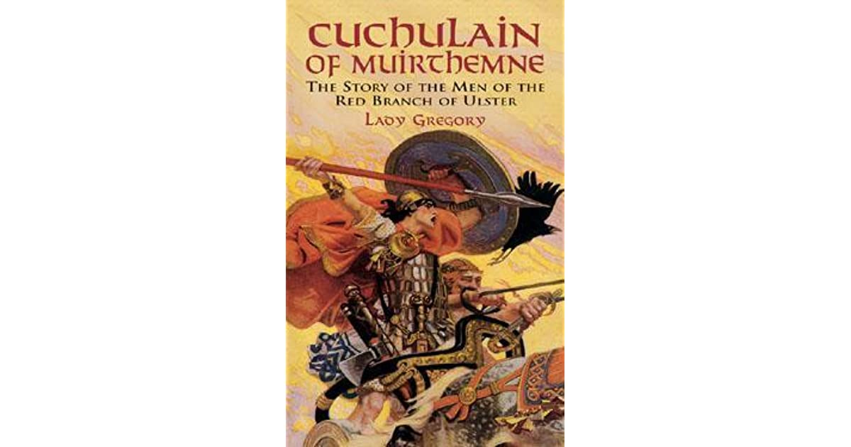 Cuchulain Of Muirthemne The Story Of The Men Of The Red Branch Of