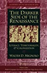 The Darker Side of the Renaissance by Walter D. Mignolo