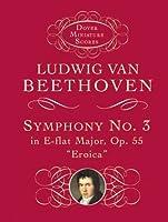 """Symphony No. 3 in E-flat Major, Op. 55: """"Eroica"""""""