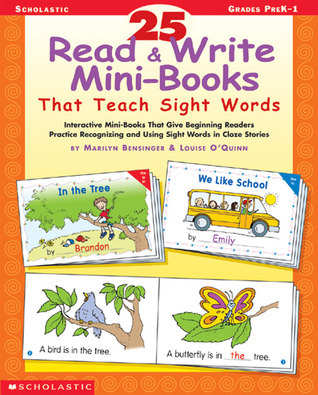 25 Read  Write Mini-Books That Teach Sight Words: Interactive Mini-Books That Give Beginning Readers Practice Recognizing and Using Sight Words in Cloze Stories Louise OQuinn