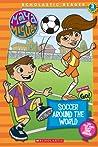 Soccer Around The World (Maya & Miguel: Scholastic Reader, Level 3)
