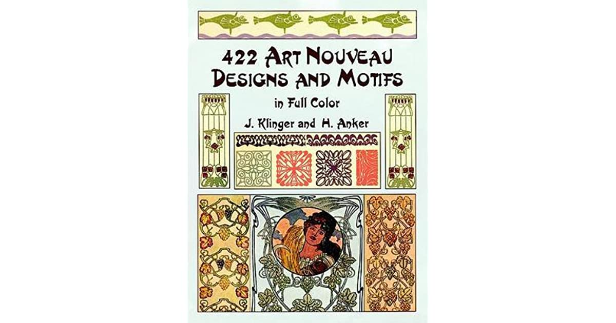 422 Art Nouveau Designs And Motifs In Full Color By J Klinger
