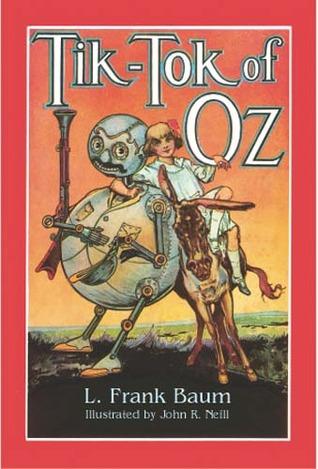 Tik-Tok of Oz (Oz, #8) by L  Frank Baum