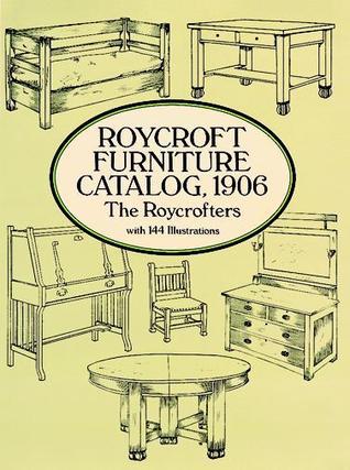 Roycroft Furniture Catalog, 1906 The Roycrofters