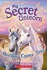 Dreams Come True (My Secret Unicorn, #2)