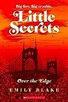 Over the Edge (Little Secrets, #3)