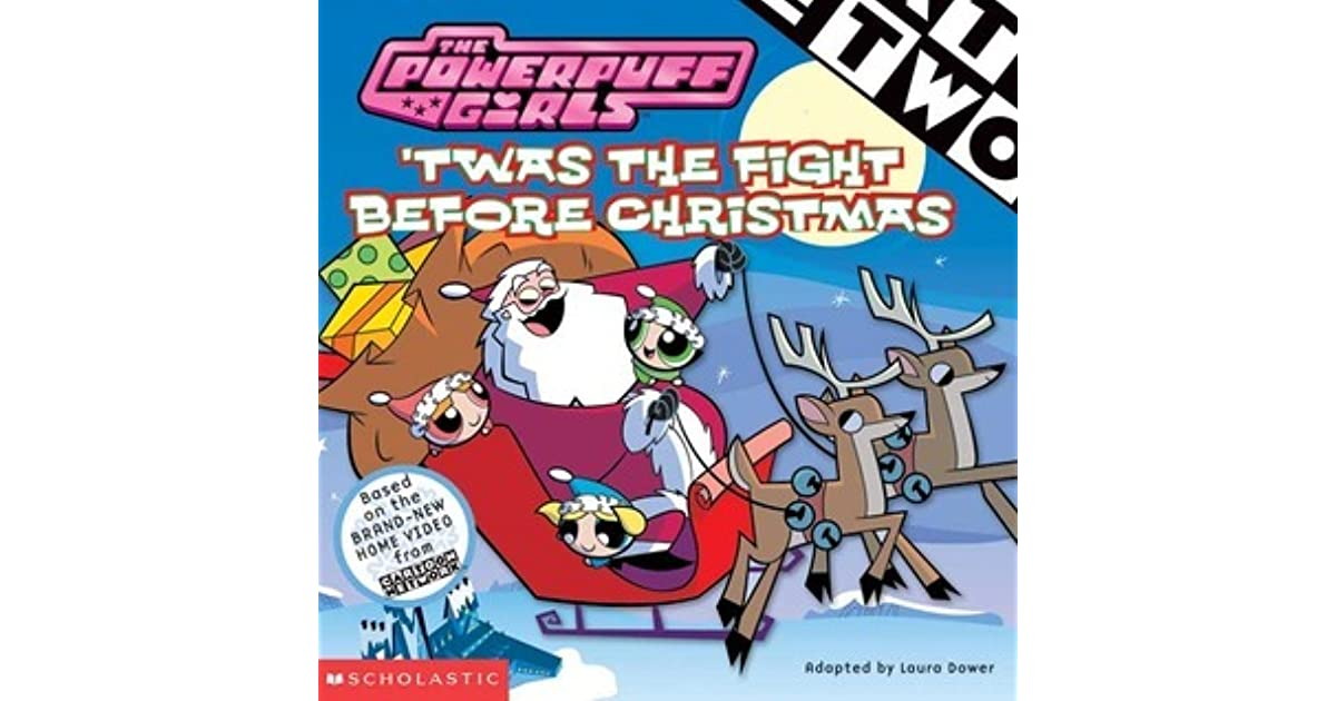 twas the fight before christmas by laura dower - Powerpuff Girls Twas The Fight Before Christmas
