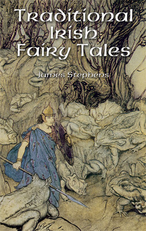 Traditional Irish Fairy Tales by James Stephens