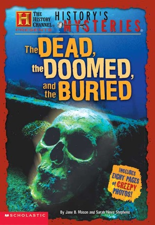 History's Mysteries: The Dead, The Doomed, and The Buried