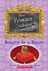Beauty Is a Beast (The Princess School, #4)