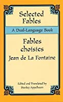 Selected Fables / Fables choisies: A Dual-Language Book