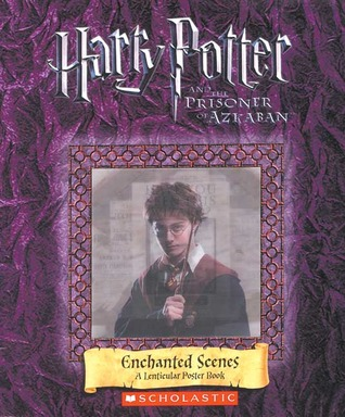 Harry Potter and the Prisoner of Azkaban: Enchanted Scenes: A Lenticular Poster Book