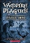 Paris, 1850 (Vampire Plagues, #2)
