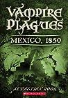 Mexico, 1850 (Vampire Plagues, #3)