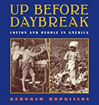 Up Before Daybreak: Cotton and People In America