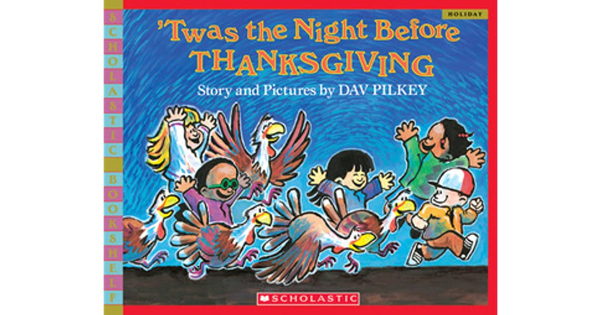Twas Night Before Thanksgiving And All >> Twas The Night Before Thanksgiving By Dav Pilkey