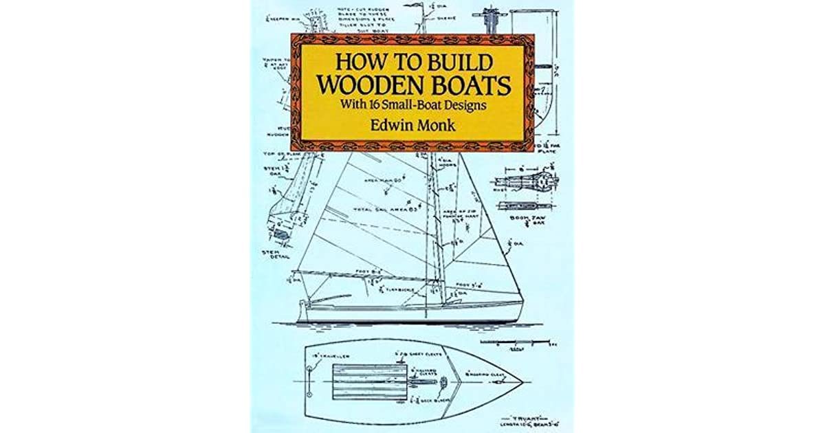 How To Build Wooden Boats With 16 Small Boat Designs By Edwin Monk