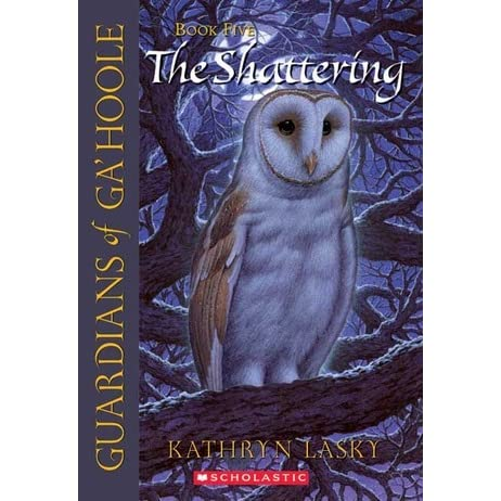 The Shattering Guardians Of Gahoole 5 By Kathryn Lasky
