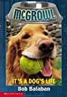 It's a Dog's Life (McGrowl #2)
