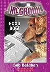 Good Dog! (Mcgrowl #4)