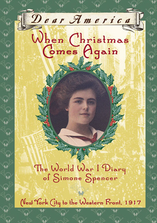 Christmas In America Book.When Christmas Comes Again The World War I Diary Of Simone